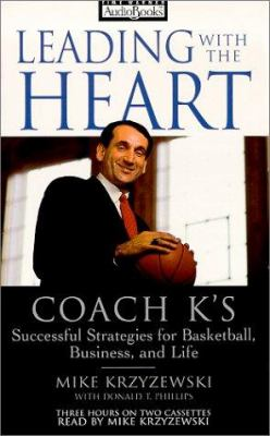 Leading with the Heart: Coach K's Successful Strategies for Basketball, Business, and Life 9781570429118