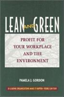 Lean and Green: Profit for Your Workplace and the Environment 9781576751701