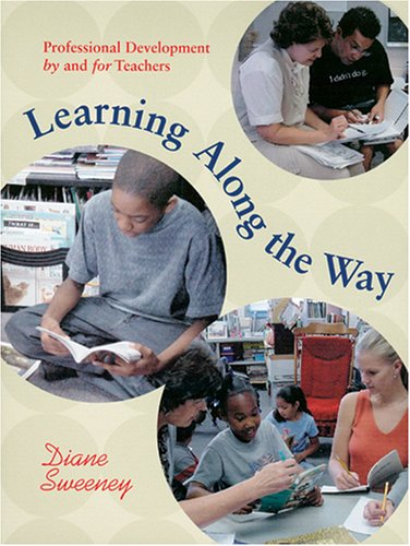 Learning Along the Way: Professional Development by and for Teachers 9781571103437