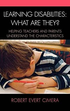 Learning Disabilities: What Are They?: Helping Parents and Teachers Understand the Characteristics 9781578866380