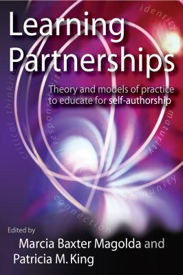 Learning Partnerships: Theory and Models of Practice to Educate for Self-Authorship 9781579220853