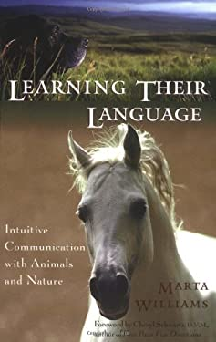 Learning Their Language: Intuitive Communication with Animals and Nature 9781577312437