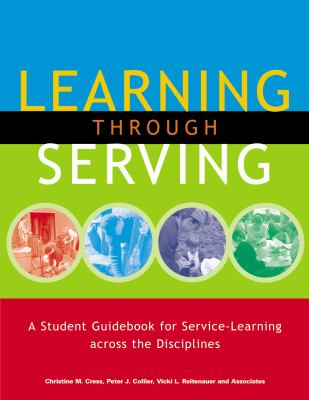 Learning Through Serving: A Student Guidebook for Service-Learning Across the Disciplines 9781579221195