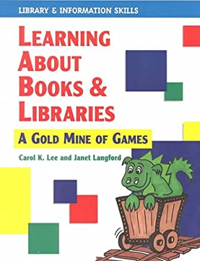 Learning about Books & Libraries: A Treasury of Educational Games 9781579500511