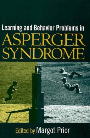 Learning and Behavior Problems in Asperger Syndrome 9781572309173