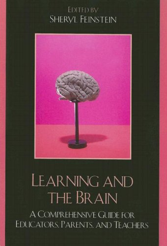 Learning and the Brain: A Comprehensive Guide for Educators, Parents, and Teachers 9781578866151