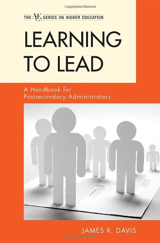 Learning to Lead: A Handbook for Postsecondary Administrators 9781573564977