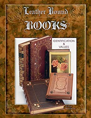 Leather Bound Books: Identification & Values 9781574324976
