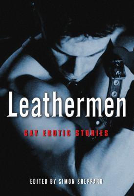 Leathermen: Gay Erotic Stories 9781573443227