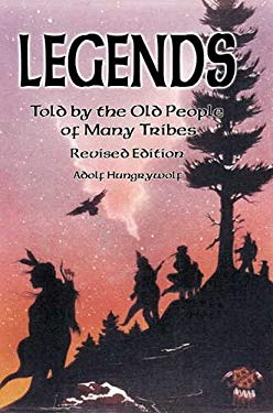 Legends Told by the Old People of Many Tribes 9781570671166
