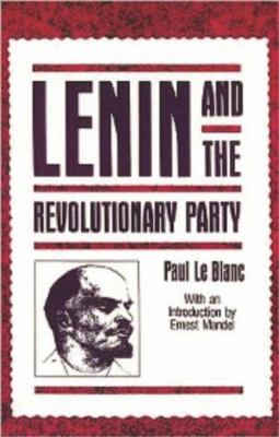Lenin and the Revolutionary Party 9781573924276
