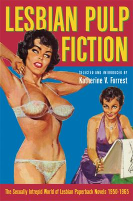 Lesbian Pulp Fiction: The Sexually Intrepid World of Lesbian Paperback Novels 1950-1965 9781573442107