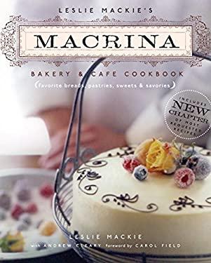 Leslie MacKie's Macrina Bakery & Cafe Cookbook: Favorite Breads, Pastries, Sweets & Savories 9781570615047