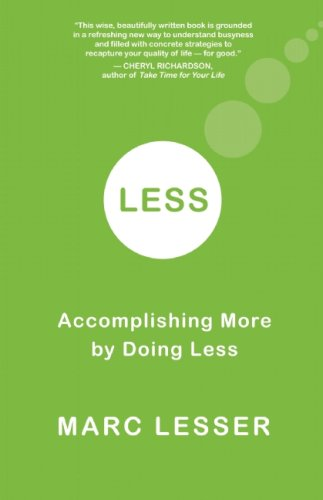 Less: Accomplishing More by Doing Less 9781577316176