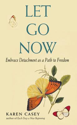 Let Go Now: Embracing Detachment 9781573244664