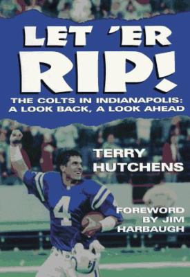 Let 'er Rip!: The Incredible 1995 Season of the Indianapolis Colts 9781570280962
