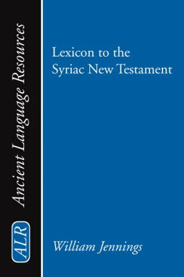 Lexicon to the Syriac New Testament 9781579106287