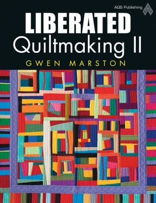 Liberated Quiltmaking II 9781574326536