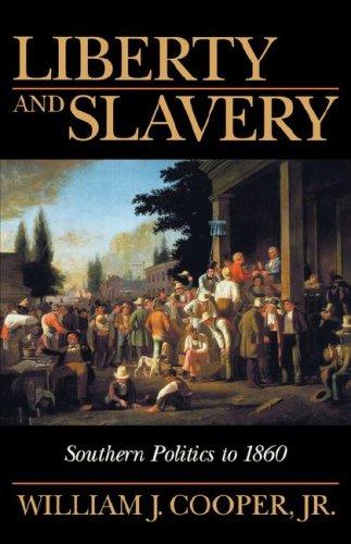 Liberty and Slavery: Southern Politics to 1860 9781570033872