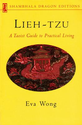 Lieh-Tzu: A Taoist Guide to Practical Living 9781570628993