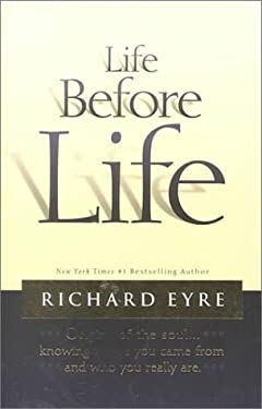 Life Before Life: Origins of the Soul...Knowing Where You Came from and Who You Really Are 9781573457828