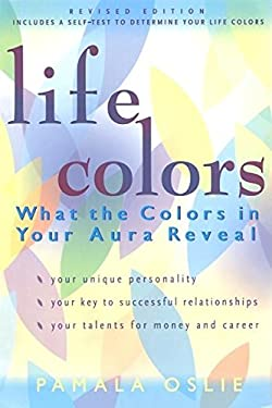 Life Colors: What the Colors in Your Aura Reveal 9781577311690