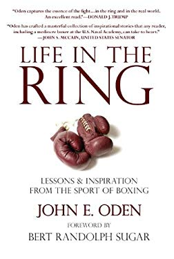 Life in the Ring: Lessons & Inspiration from the Sport of Boxing 9781578263110