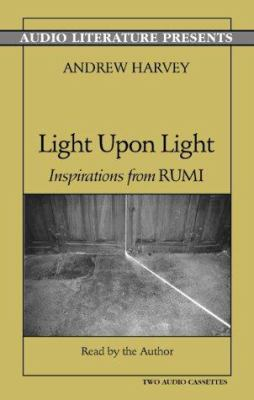 Light Upon Light: Inspirations from Rumi 9781574532029