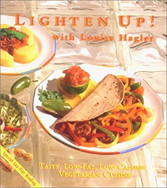 Lighten Up: Tasty, Low-Fat, Low-Calories Vegetarian Cuisine 9781570670114