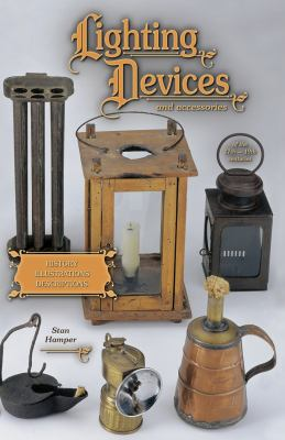 Lighting Devices: And Accessories of the 17th-19th Centuries 9781574322682
