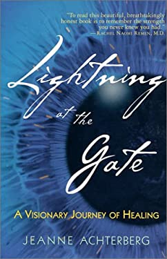 Lightning at the Gate: A Visionary Journey of Healing 9781570628580