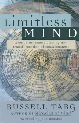 Limitless Mind: A Guide to Remote Viewing and Transformation of Consciousness 9781577314134