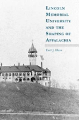 Lincoln Memorial University and the Shaping of Appalachia 9781572337527