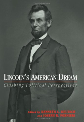 Lincoln's American Dream: Clashing Political Perspectives 9781574885897