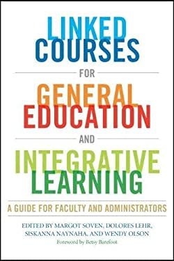 Linked Courses for General Education and Integrative Learning: A Guide for Faculty and Administrators 9781579224868