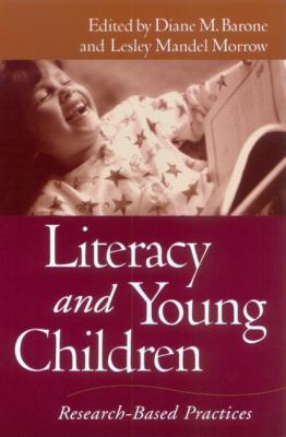 Literacy and Young Children: Research-Based Practices 9781572308190