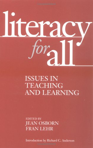 Literacy for All: Issues in Teaching and Learning 9781572303492