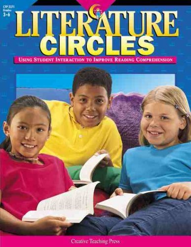 Literature Circles: Using Student Interaction to Improve Reading Comprehension 9781574717907