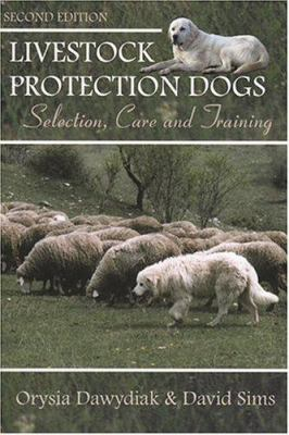 Livestock Protection Dogs: Selection, Care and Training 9781577790624