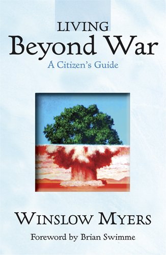 Living Beyond War: A Citizen's Guide 9781570758270