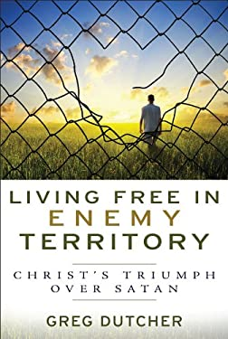 Living Free in Enemy Territory: Christ's Triumph Over Satan 9781572934665