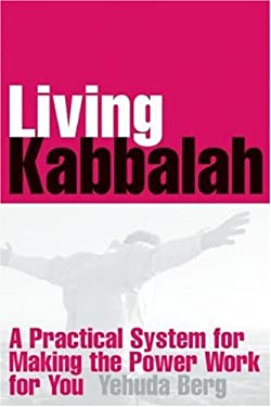 Living Kabbalah: A Practical System for Making the Power Work for You 9781571895912