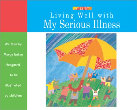 Living Well with My Serious Illness 9781577491392