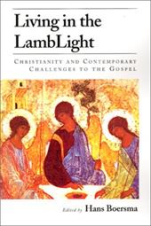Living in the Lamblight: Christianity and Contemporary Challenges to the Gospel