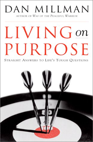 Living on Purpose: Straight Answers to Universal Questions 9781577311324