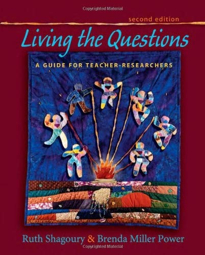 Living the Questions: A Guide for Teacher-Researchers 9781571108463