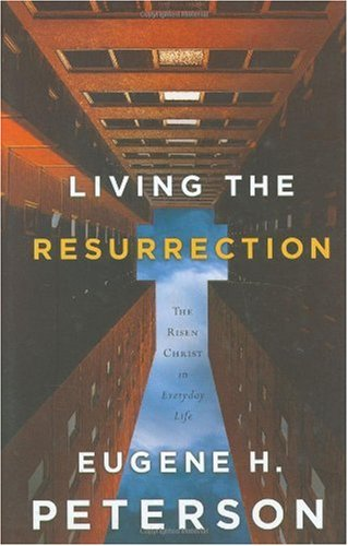 Living the Resurrection: The Risen Christ in Everyday Life 9781576839294