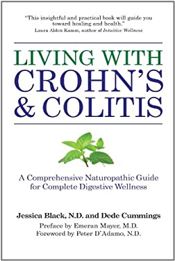 Living with Crohn's & Colitis: A Comprehensive Naturopathic Guide for Complete Digestive Wellness 9781578263417
