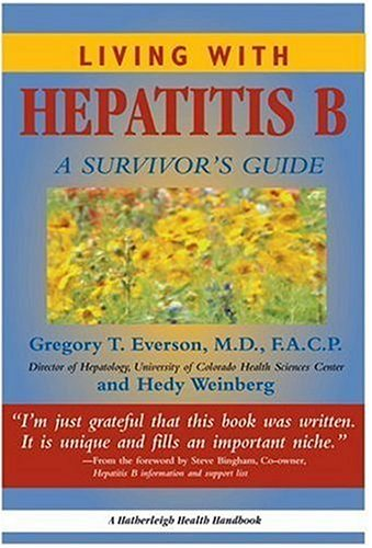 Living with Hepatitis B: A Survivor's Guide 9781578260843