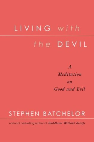 Living with the Devil: A Meditation on Good and Evil 9781573222761